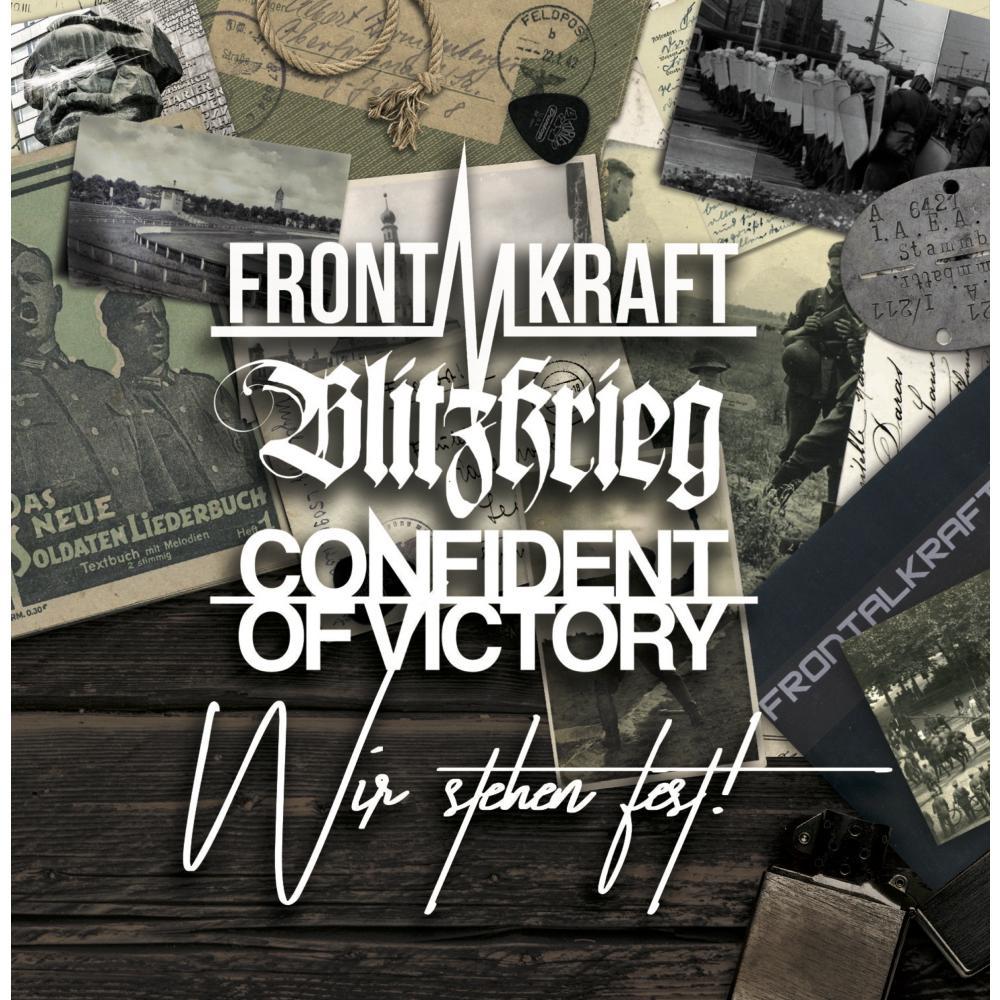 3er Split Frontalkraft, Blitzkrieg, Confident of Victory -Wir stehen fest!-