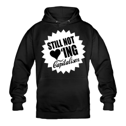 STILL NOT LOVING CAPITALISM Hoody schwarz