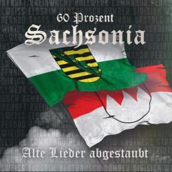 60 Prozent Sachsonia -Alte Lieder abgestaubt-